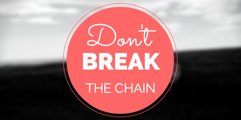 Don't break the chain